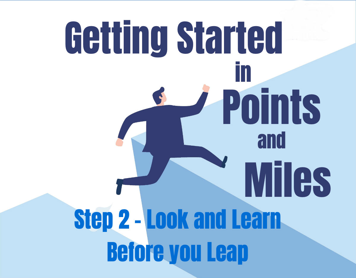 Getting Started with Points and Miles- Look and Learn Before Your Leap